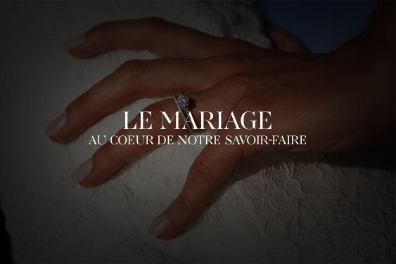 Le mariage au coeur de nos créations